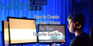 How to Create the Best Videos for Your Favorite Games