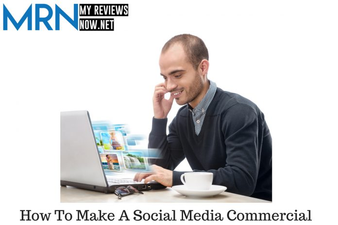 How To Make A Social Media Commercial