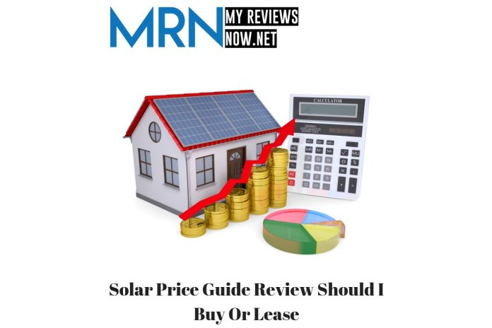 Solar Price Guide Review: Should I Buy Or Lease