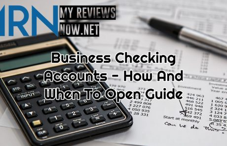 Business Checking Accounts – How And When To Open Guide