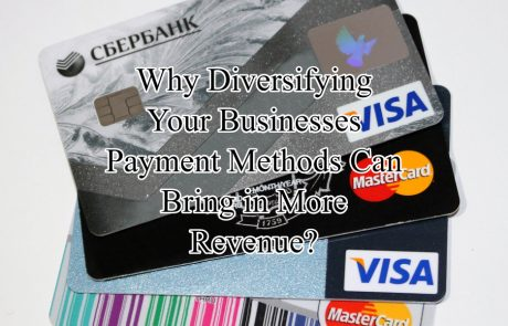 How Diversifying Your Businesses Payment Methods Skyrockets Revenue